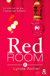Red Room 6 : Tu chercheras ton plaisir