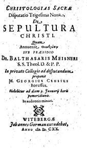 Christologias Sacrae Disputatio Trigesima Nona, De Sepultura Christi