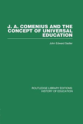 J A Comenius and the Concept of Universal Education