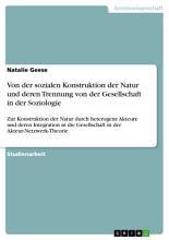 Von der sozialen Konstruktion der Natur und deren Trennung von der Gesellschaft in der Soziologie PDF