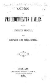 Código de procedimientos civiles para el Distrito federal y el territorio de la Baja California