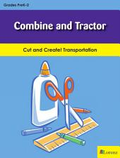 Combine and Tractor: Cut and Create! Transportation