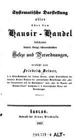 Systematische Darstellung aller über den Hausir-Handel bestehenden kaiserl. königl. österreichischen Geseze und Verordnungen