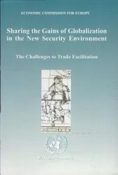 Sharing the Gains of Globalization in the New Security Environment: The Challenges to Trade Facilitation