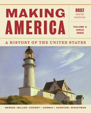 Making America  A History of the United States  Volume 2  Since 1865  Brief PDF