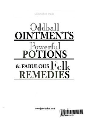 Oddball Ointments Powerful Potions Fabulous Folk Remedies Thatll Cure Almost Anything That Ails Ya
