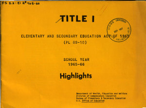 Title I  Elementary and Secondary Education Act of 1965  PL 89 10  School Year 1965 66  Highlights   PDF