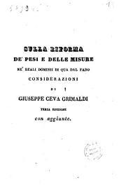 Sulla riforma de' pesi e delle misure ne' reali dominii di qua dal faro considerazioni di Giuseppe Ceva Grimaldi