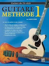 21st Century Guitar Method 1 (French Edition): 1