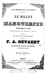 Le billet de Marguérite, opéra comique en 3 actes ... paroles de MM. De Leuven et Brunswick ... partition piano et chant arrangée par Croharé