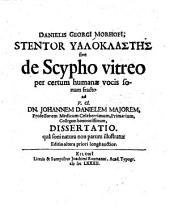 Danielis Georgi Morhofi, Stentor [hyaloklastēs] sive De scypho vitreo per certum humanæ vocis sonum fracto