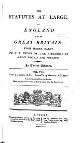 The statutes at large, of England and of Great-Britain: from Magna Carta to the union of the kingdoms of Great Britain and Ireland, Volume 8