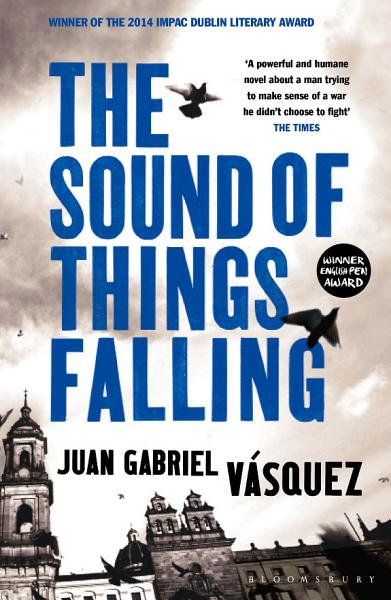 Download The Sound of Things Falling Book