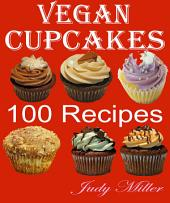Vegan Cupcakes: 100 Delicious Recipes