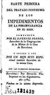 Parte primera del tratado posthumo de los impedimentos de la perseverancia en el bien