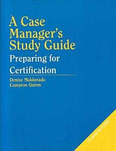 A Case Manager s Study Guide Book
