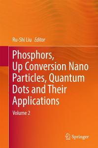 Phosphors  Up Conversion Nano Particles  Quantum Dots and Their Applications