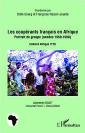 Les coopérants français en Afrique: Portrait de groupe (années 1950-1990)