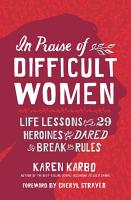 In Praise of Difficult Women PDF