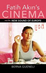 Fatih Akin's Cinema and the New Sound of Europe