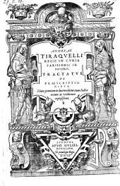 Andreæ Tiraqvelli Regii In Cvria Parisiensi Senatoris, Tractatvs De Præscriptionibvs, Nunc primùm in lucem editus, cum Indice rerum ac verborum copiosißimo