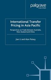 International Transfer Pricing in Asia Pacific: Perspectives on Trade between Australia, New Zealand and China