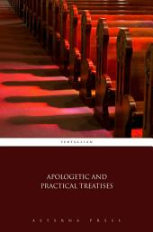 Apologetic and Practical Treatises