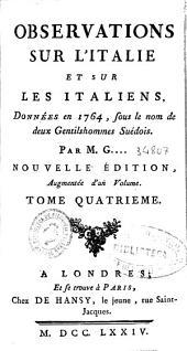 Observations sur l'Italie et sur les italiens données en 1764, sous le nom de deux gentilshommes suédois: Volume4