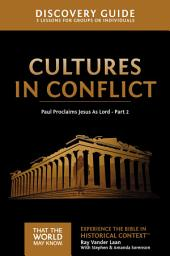 Cultures in Conflict Discovery Guide: Paul Proclaims Jesus As Lord –, Part 2