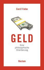 Geld: Eine philosophische Orientierung