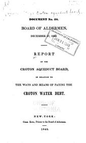 Report of the Croton Aqueduct Board in Relation to the Ways and Means of Paying the Croton Water Debt