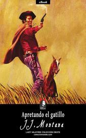 Apretando el gatillo (Colección Oeste)