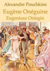 Eugène Onéguine (Français Polonais édition bilingue illustré): Eugeniusz Oniegin (wydanie dwujęzyczne francuski polski ilustrowane)
