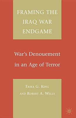 Framing the Iraq War Endgame PDF