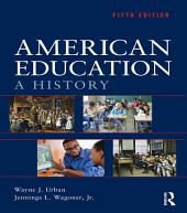 American Education: A History, Edition 5