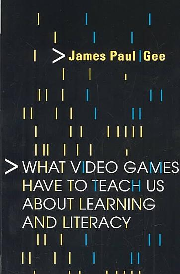 What Video Games Have to Teach Us about Learning and Literacy PDF