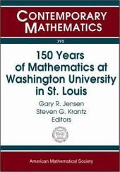 150 Years of Mathematics at Washington University in St. Louis: Sesquicentennial of Mathematics at Washington University, October 3-5, 2003, Washington University, St. Louis, Missouri