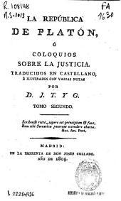 La República de Platón, o coloquios sobre la justicia: Volumen 2