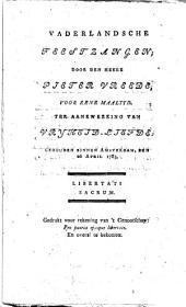 Vaderlandsche feestzangen, door den heere Pieter Vreede, voor eene maaltyd. Ter aankweeking van vryheid-liefde. Gehouden binnen Amsterdam, den 26 April 1783: Volume 1