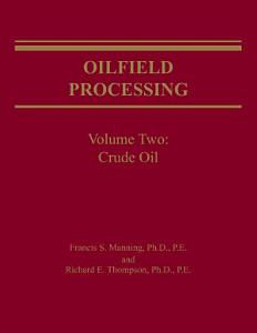 Oilfield Processing of Petroleum  Crude oil