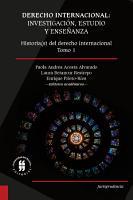 Derecho internacional  investigaci  n  estudio y ense  anza  Historia s  del derecho internacional  Tomo 1 PDF