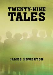 Twenty-Nine Tales: none
