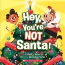 Hey, You're Not Santa!