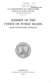 Exhibit of the Office of Public Roads: Alaska-Yukon-Pacific Exposition