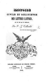 Histoire civile et religieuse des lettres latines au IVe et au Ve siècle
