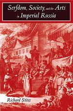 Serfdom, Society, and the Arts in Imperial Russia