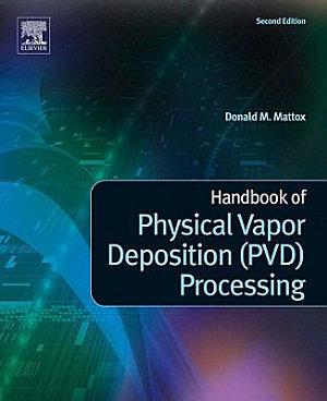 Handbook of Physical Vapor Deposition (PVD) Processing