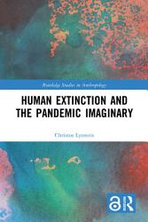Human Extinction And The Pandemic Imaginary Book PDF