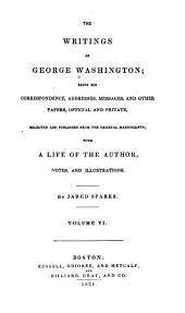 The Writings of George Washington: pt. II. Correspondence and miscellaneous papers relating to the American revolution: (v. 3) June, 1775-July, 1776. (v. 4) July, 1776-July] 1777. (v. 5) July, 1777-July, 1778. (v. 6) July, 1778-March, 1780. (v. 7) March, 1780-April, 1781. (v. 8) April, 1781-December, 1783
