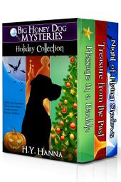 Big Honey Dog Mysteries HOLIDAY COLLECTION (Box set: Halloween, Christmas & Easter): mystery adventure for children ages 8 to 12 years
